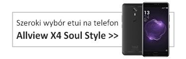 Szeroki wybór etui na Allview X4 Soul Style