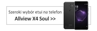 Szeroki wybór etui na Allview X4 Soul